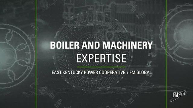 Boiler and Machinery Expertise: EKPC and FM Global