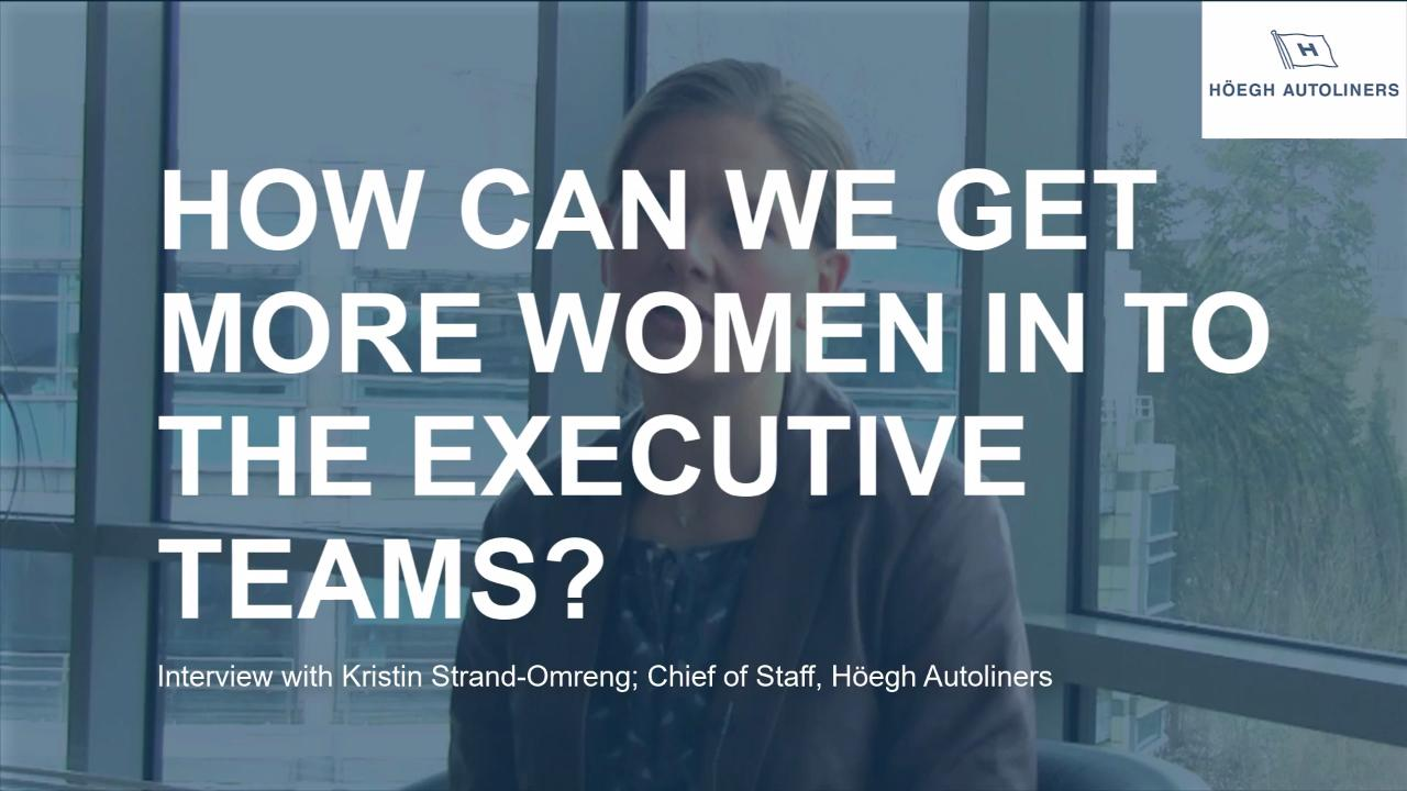How can we get more women in to the Executive teams? with Kristin Strand-Omreng