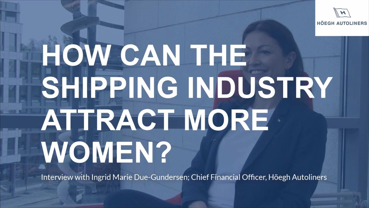 How can the Shipping industry attract more women - with Ingrid Marie Due-Gundersen