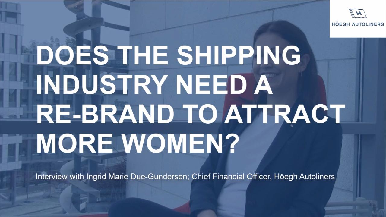 Does the Shipping industry need a re-brand? - with Ingrid Marie Due-Gundersen