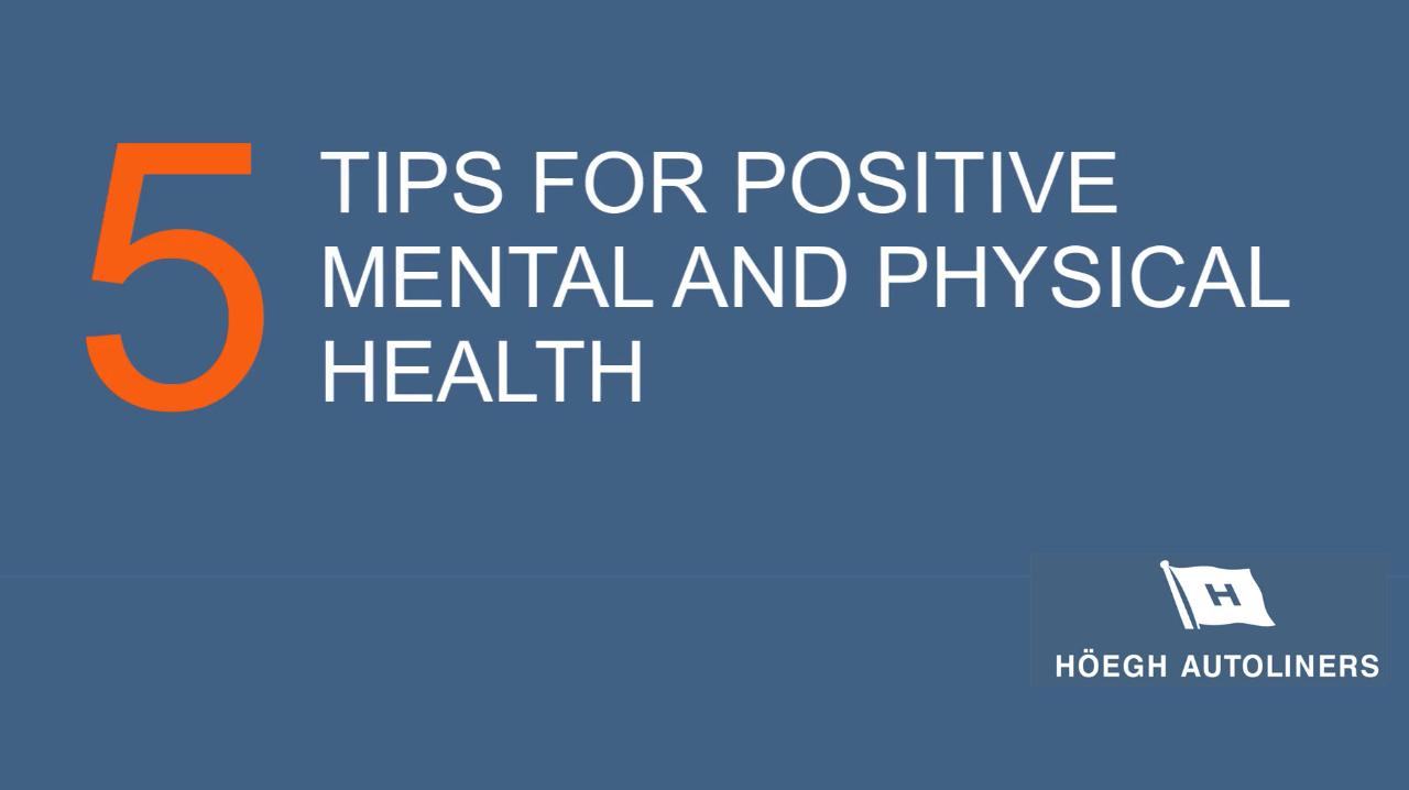 5 tips for positive mental and physical health