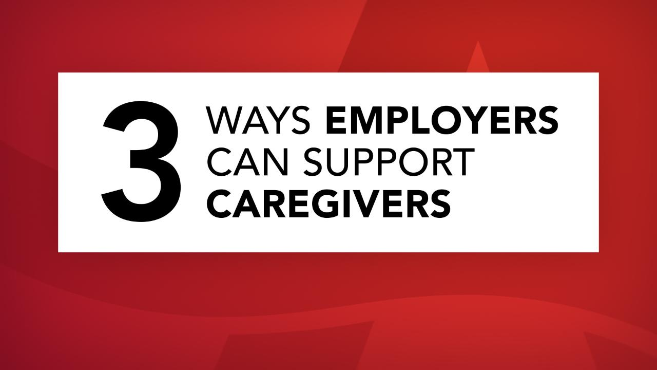 Caregiving While Working And Your Benefits And Rights