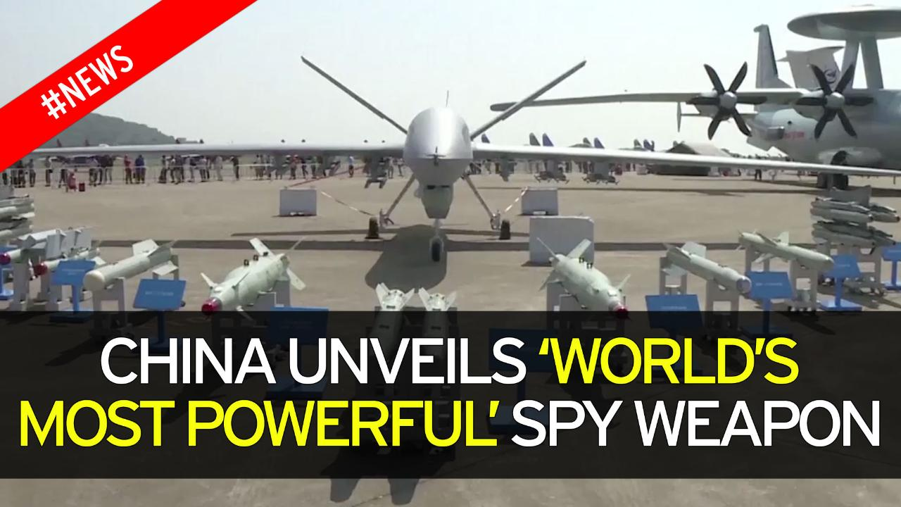 China Reveals Worlds Most Powerful Combat Spy Drone That Can Bomb Targets Relentlessly For Days Before Refuelling