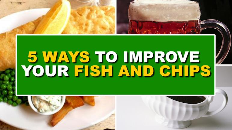 Five ways to improve your fish and chips