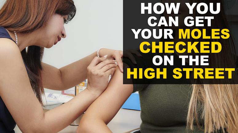 How to get moles checked on high street