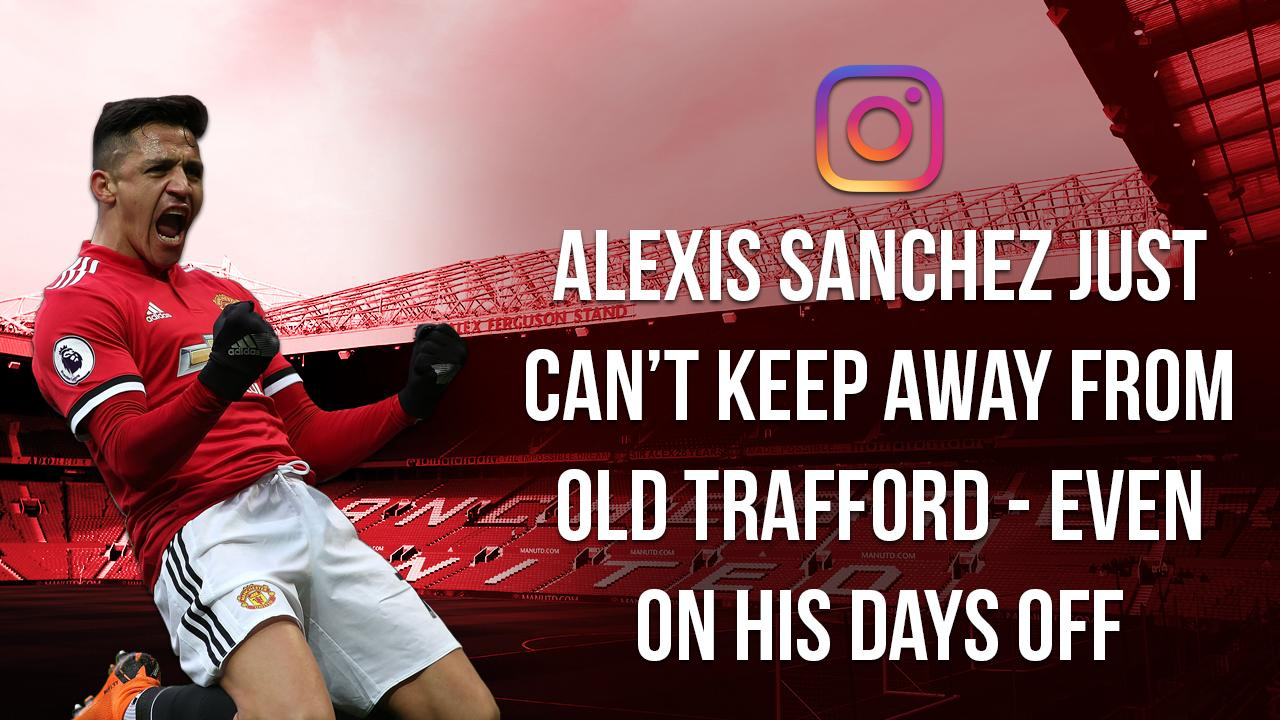 info for 82c0a 70c99 Alexis Sanchez can't keep away from United - even on his days off