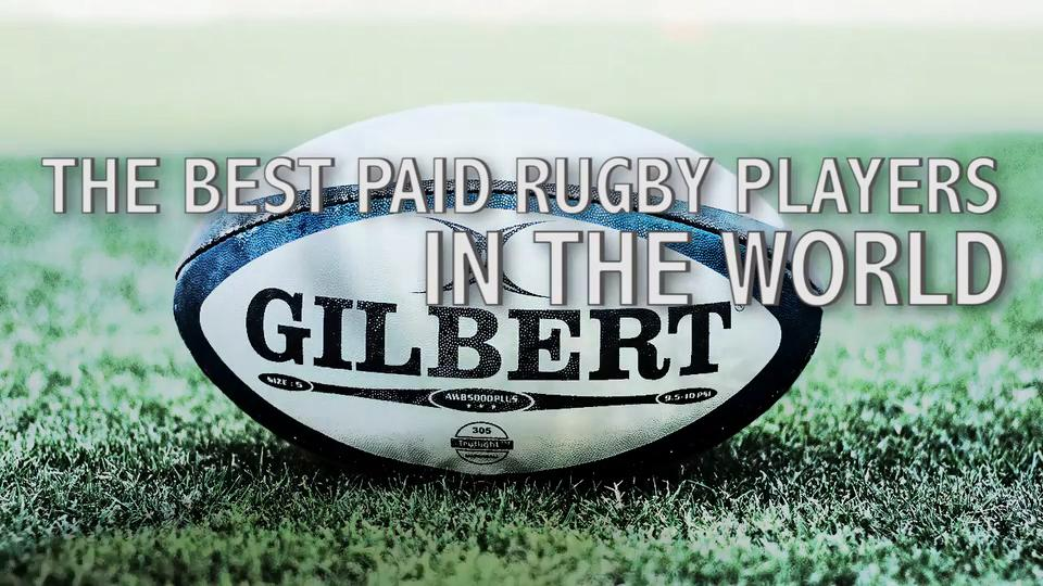 The best paid rugby players in the world