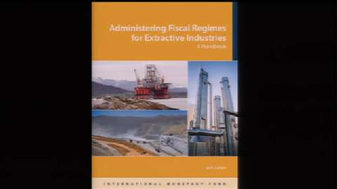 Administering Fiscal Regimes for Extractive Industries: A Handbook