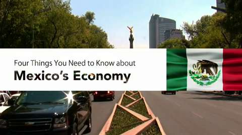 Four Things You Need to Know about Mexico's Economy