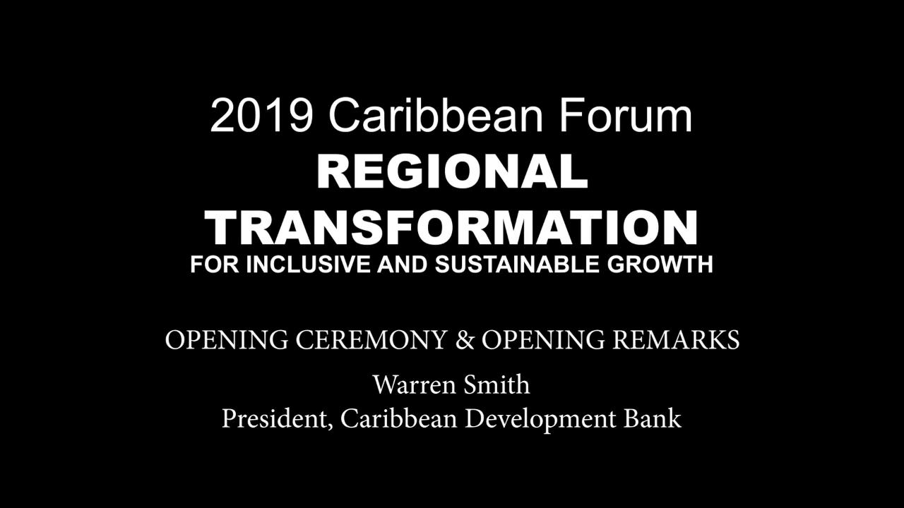 2019 Caribbean Forum: Opening Remarks by Warren Smith