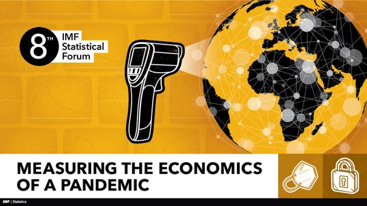 8th IMF Statistical Forum - Measuring the Economics of a Pandemic