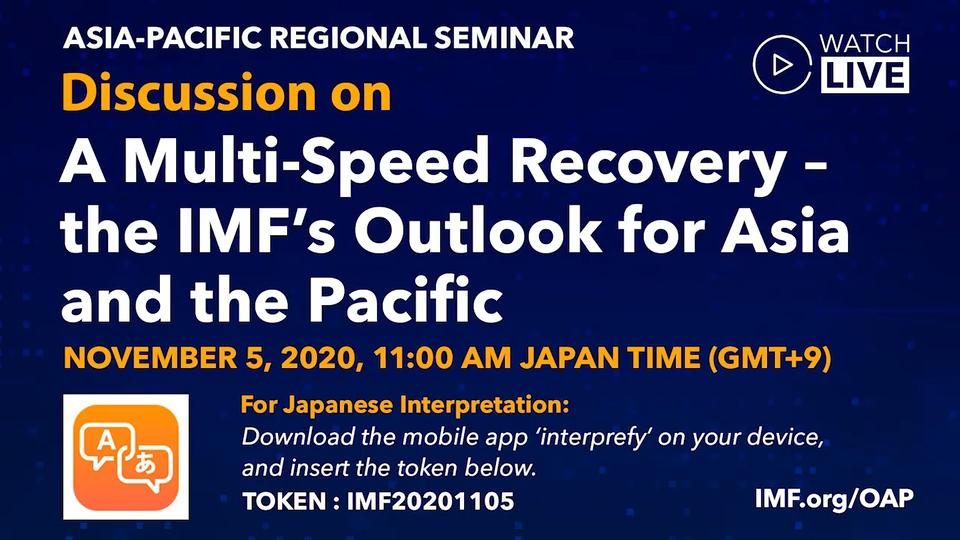 IMF Asia-Pacific Regional Seminar: A Multi-Speed Recovery – the IMF's Outlook for Asia and the Pacific