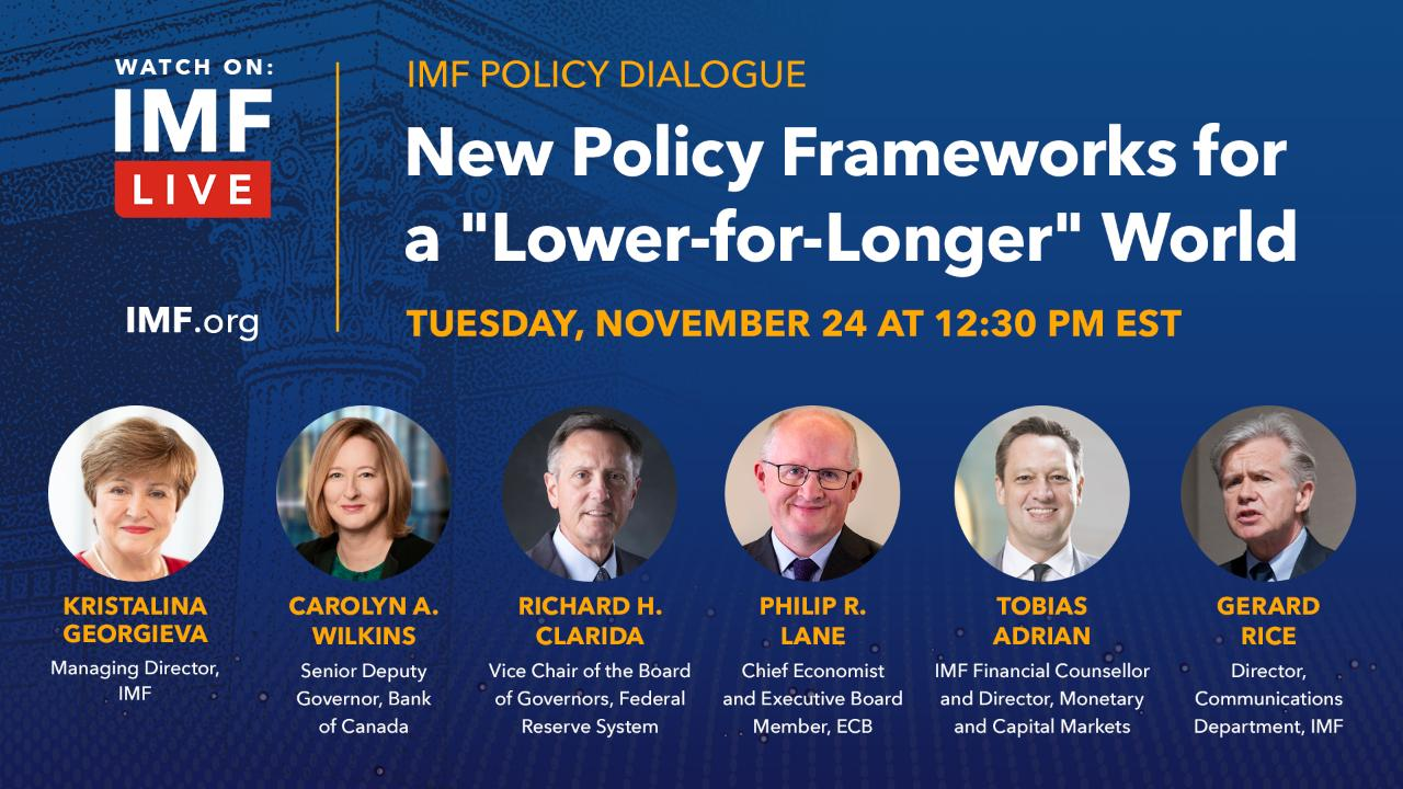 "IMF Policy Dialogue: New Policy Frameworks for a ""Lower-for-Longer"" World"