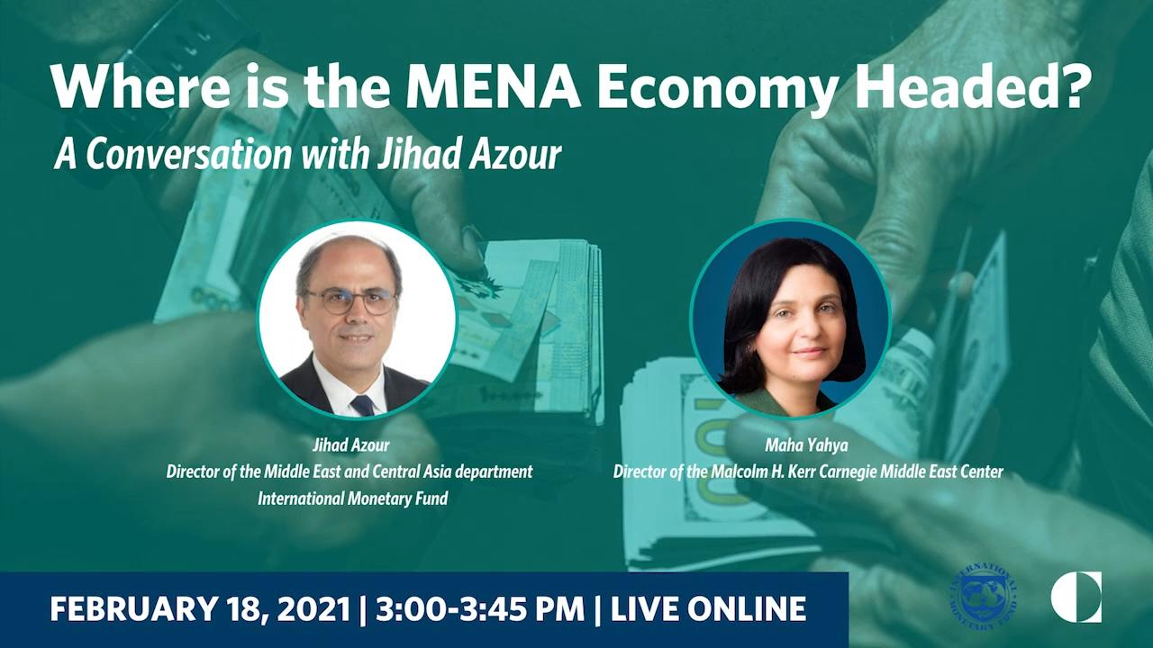 Where is the MENA Economy Headed? A Conversation with Jihad Azour
