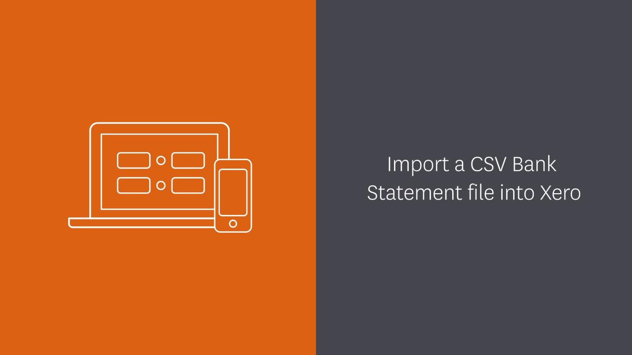 Import a CSV bank statement into Xero - Xero TV