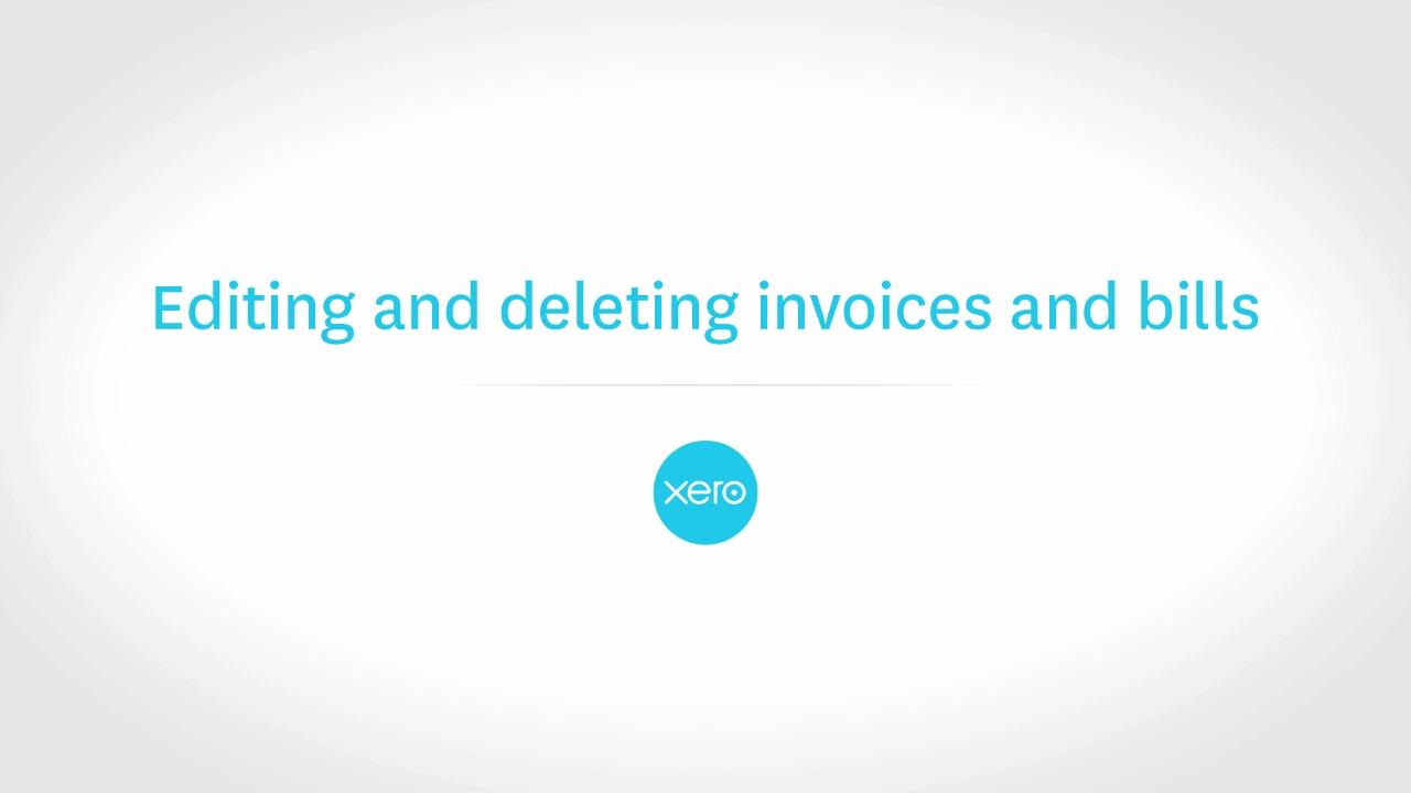 editing and deleting invoices and bills in xero xero tv