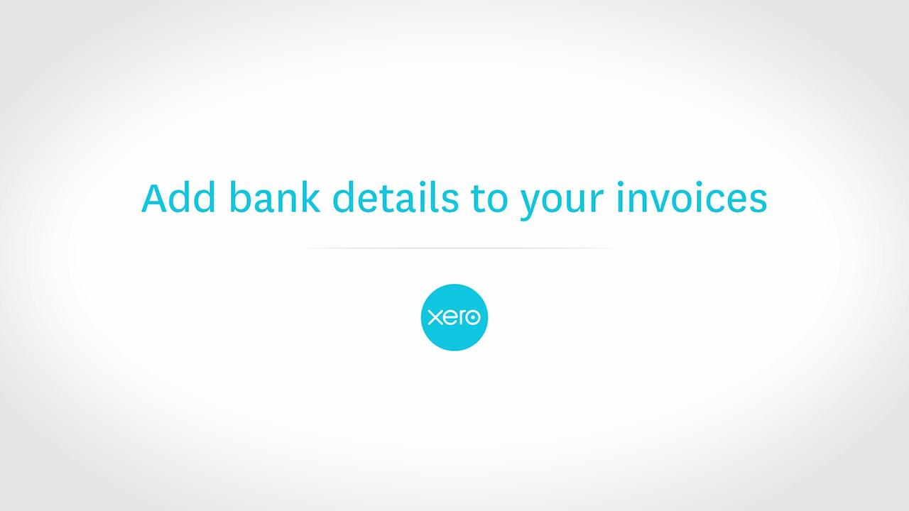 Add Bank Details To Your Invoices In Xero Xero TV - Invoice with bank details
