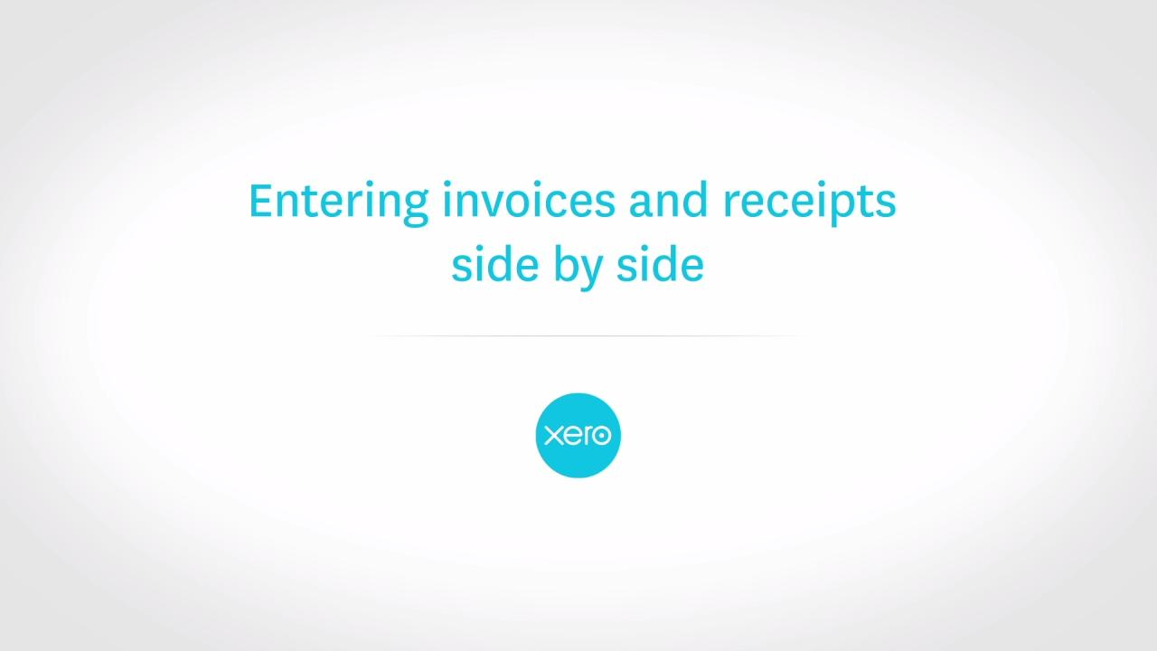 Entering Invoices And Receipts Side By Side In Xero Xero TV - Invoice recognition software