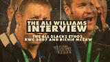 Ali Williams Part I: The AB's ethos and lessons from the '07 World Cup