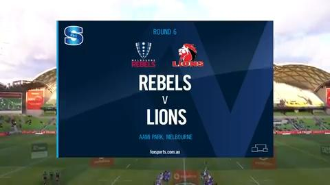 Rebels vs Lions I Round 6 I Super Rugby Highlights