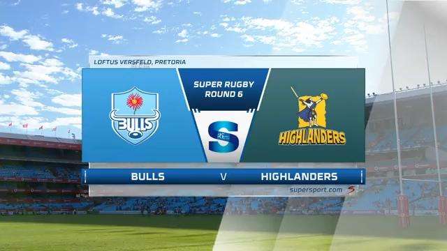 Bulls vs Highlanders I Round 6 I Super Rugby Highlights