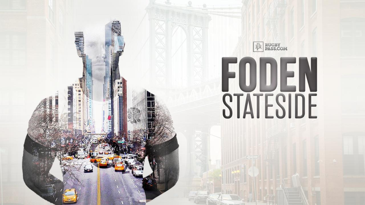 Foden: Stateside | A RugbyPass Originals Documentary